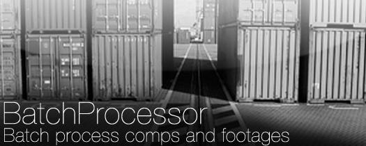 BatchProcessor - Script, Plugin For After Effect