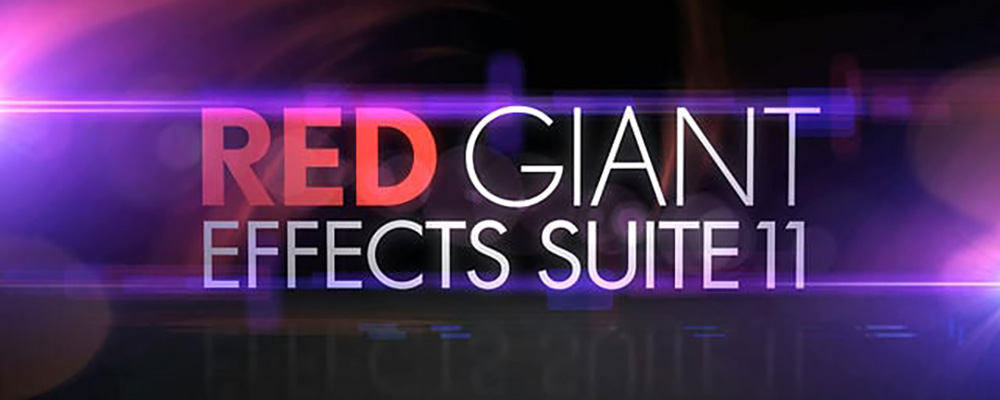 Red Giant EFFECTS SUITE 11.1 (Win/Mac) - Script, Plugin For After Effect