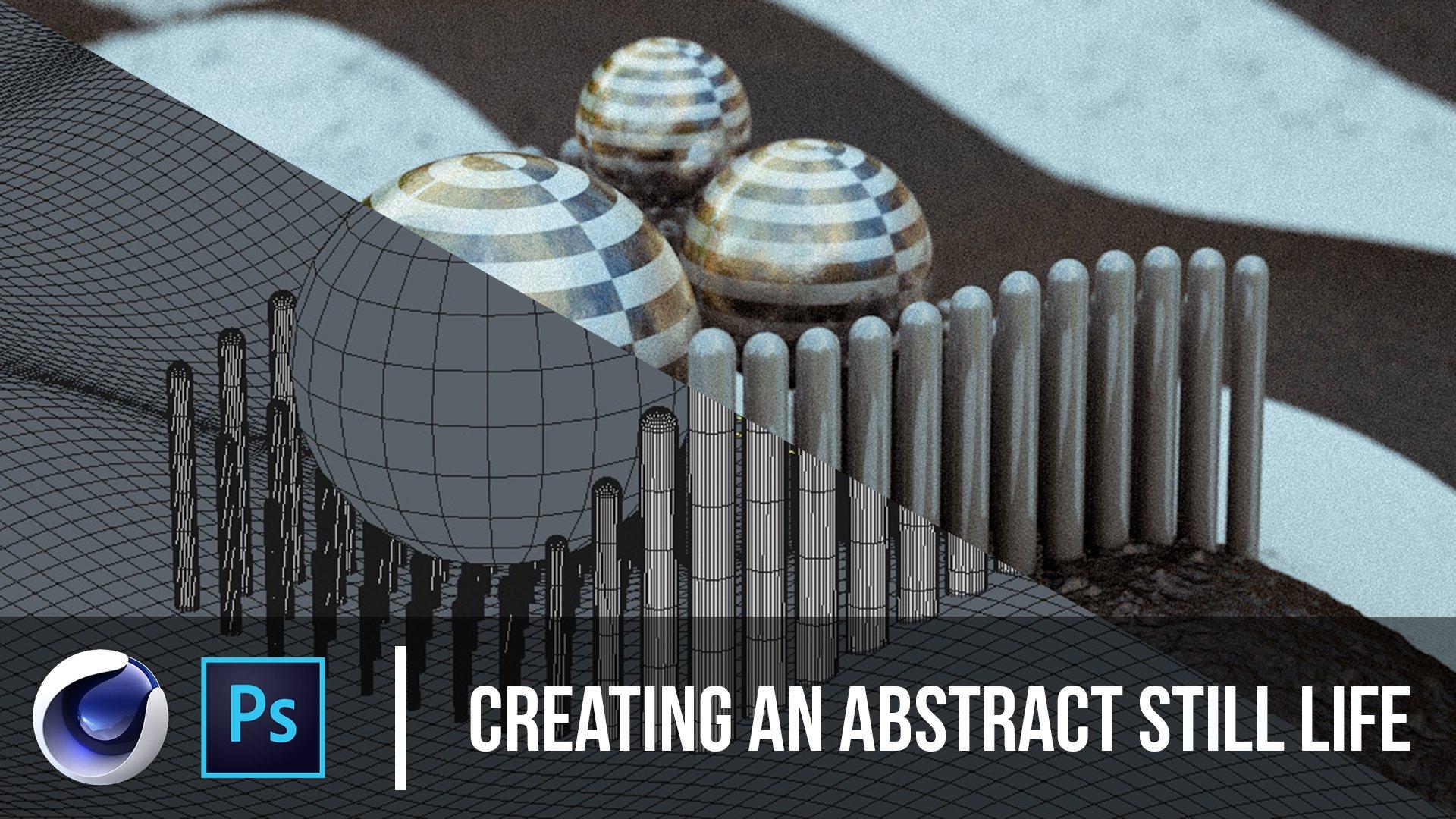 Creating an Abstract Still Life in Cinema 4D - Cinema 4D Tutorial