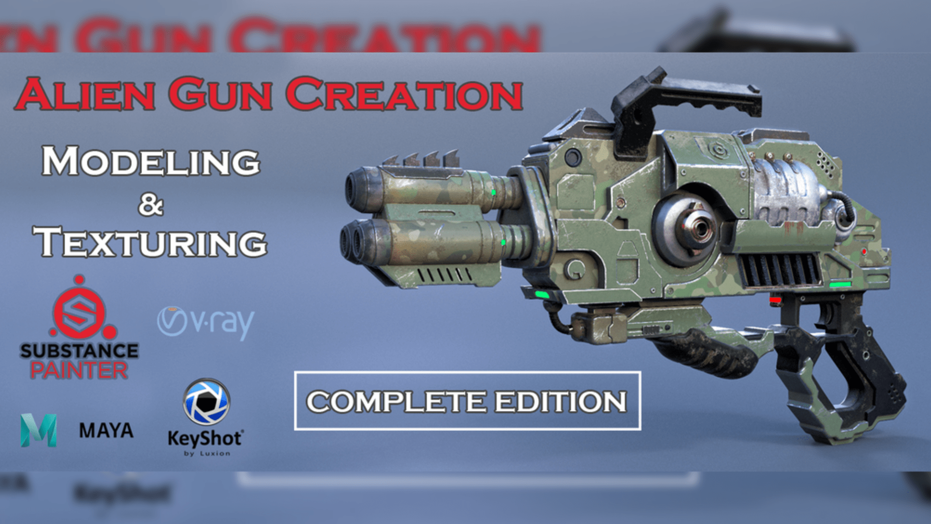 Alien gun creation full Bundle - Modeling & Texturing Complete Workflow - Maya Tutorials