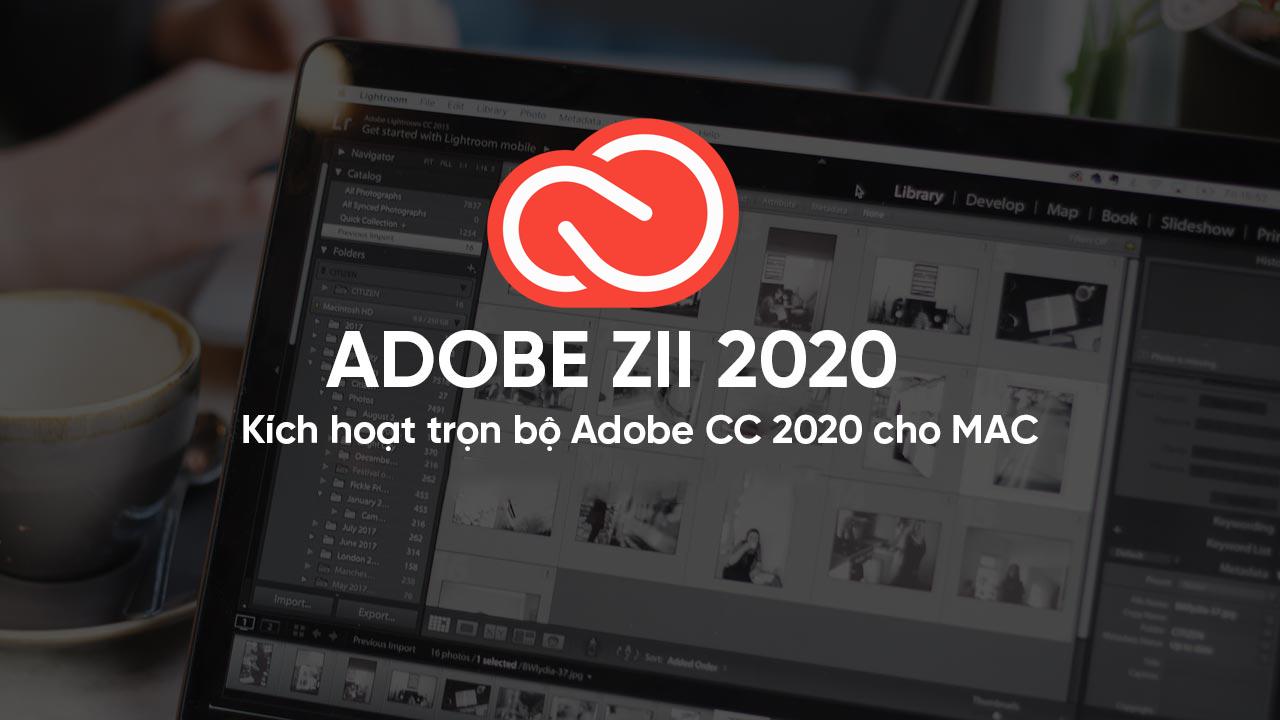 Adobe Zii 2020 | Crack các ứng dụng Adobe 2020 MacOS