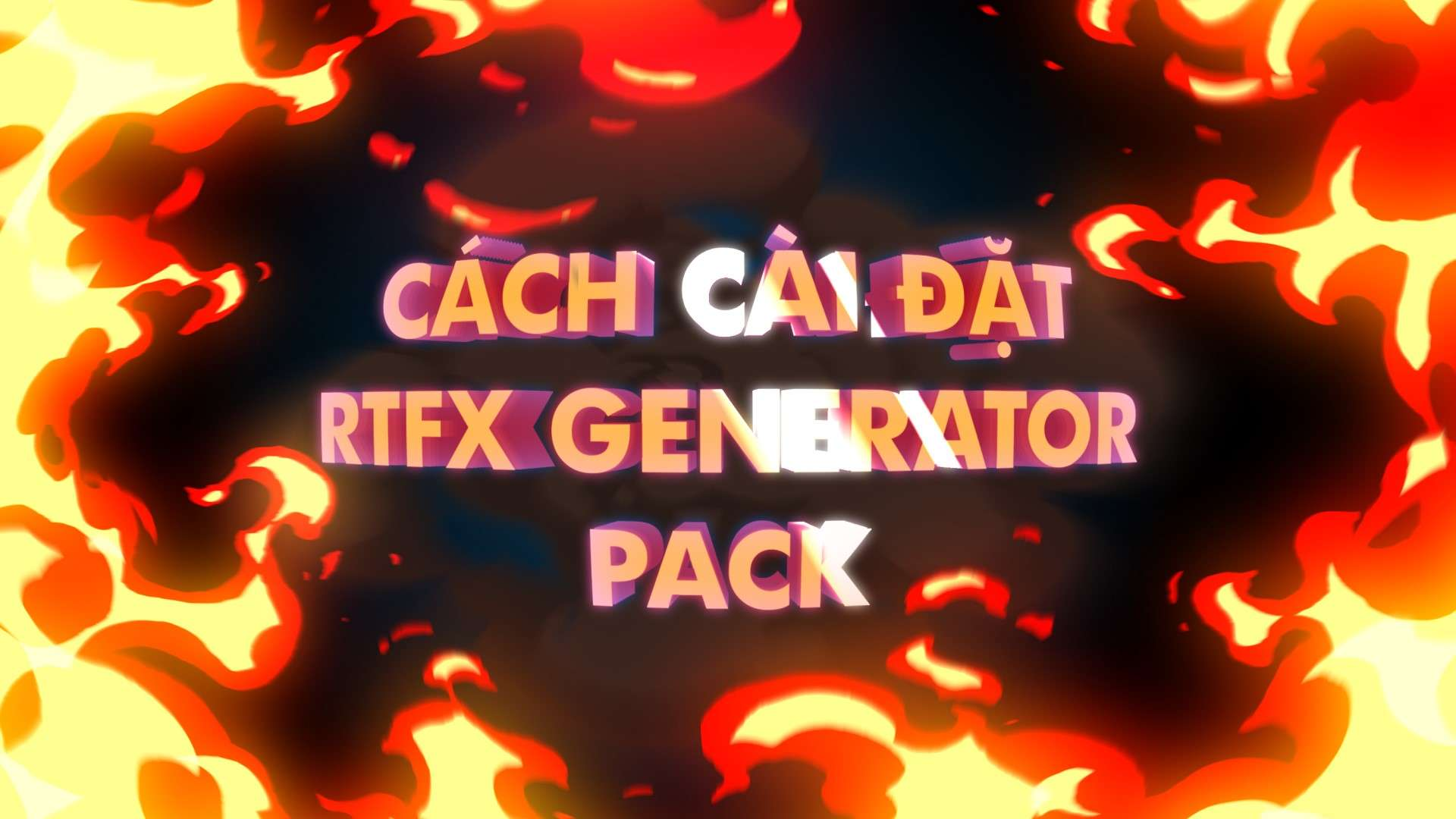 Hướng Dẫn Cách Cài Đặt RTFX Generator Pack cho After Effect Mọi Phiên Bản