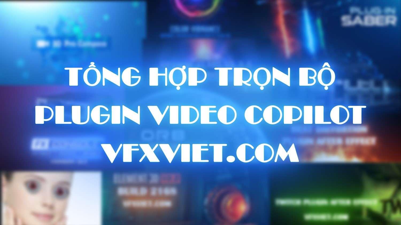 Tổng Hợp Trọn Bộ Các Plugin của Video Copilot