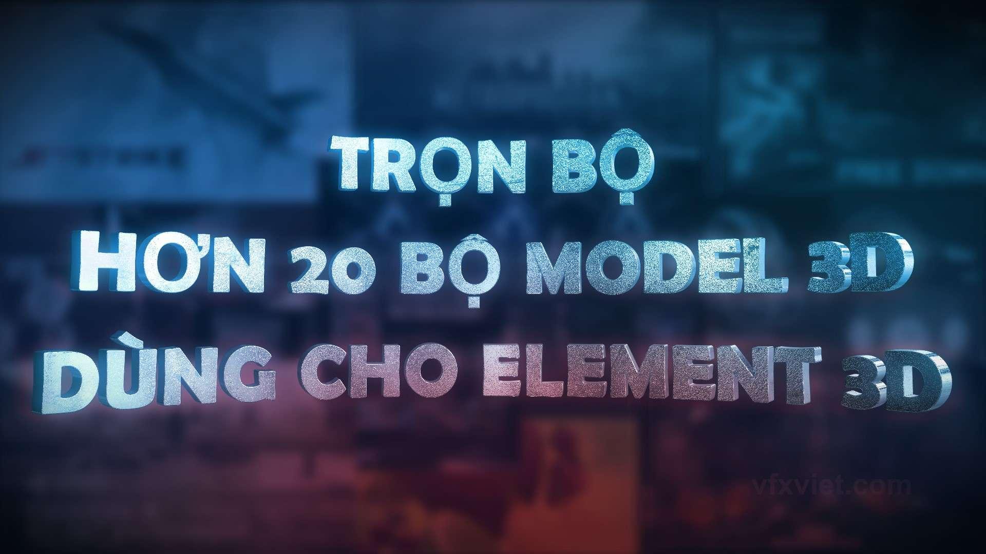 Tổng Hợp Trọn Bộ Các Bộ Model 3D của Video Copilot Dùng Với Plugin Element 3D
